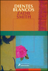 DIENTES BLANCOS, de Zadie Smith