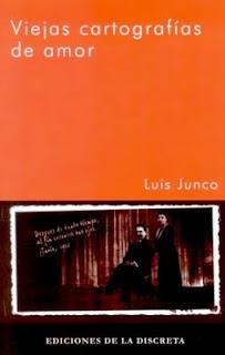 VIEJAS CARTOGRAFÍAS DE AMOR, de Luis Junco