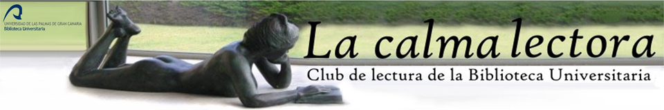 La calma lectora. Blog del club de lectura de la Biblioteca Universitaria de la ULPGC