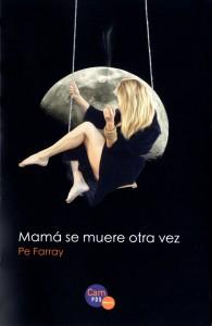 Mamá se muere otra vez de Pepi Farray