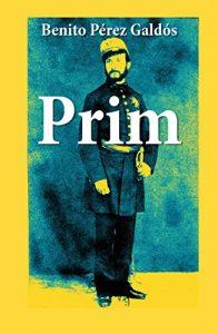 Cubierta del libro Prim, de Benito Pérez Galdós
